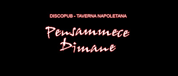 Taverna Napoletana PENSAMMECE DIMANE di Napoli Sabato 27 Marzo