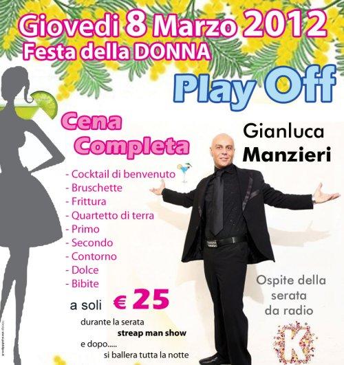 Play Off Festa della Donna Gianluca Manzieri – Giovedì 8 Marzo 2012