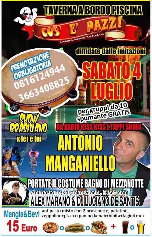 COS E PAZZ Taverna Allegra Licola ANTONIO MANGANIELLO SHOW Sabato 4 Luglio 2015